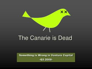 The Canarie is Dead