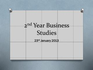 2 nd  Year Business Studies