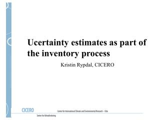 Ucertainty estimates as part of the inventory process