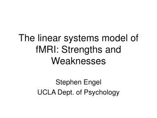 The linear systems model of fMRI: Strengths and Weaknesses