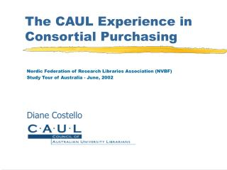 The CAUL Experience in Consortial Purchasing