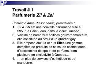Travail # 1 Parfumerie  Zil & Zel