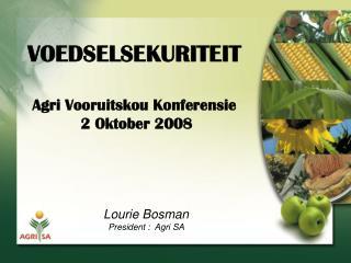 VOEDSELSEKURITEIT Agri Vooruitskou Konferensie  2 Oktober 2008
