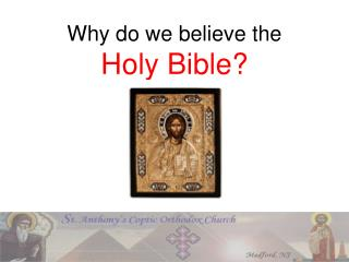 Why do we believe the Holy Bible?