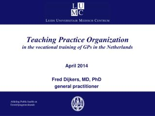 Teaching Practice Organization in the vocational training of GPs in the Netherlands