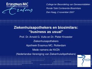 Ziekenhuisapothekers en biosimilars: �business as usual�