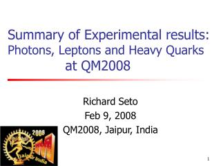 Summary of Experimental results:  Photons, Leptons and Heavy Quarks  at QM2008