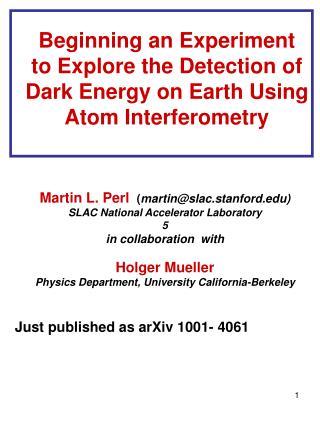 Martin L. Perl  ( martin@slac.stanford) SLAC National Accelerator Laboratory 5