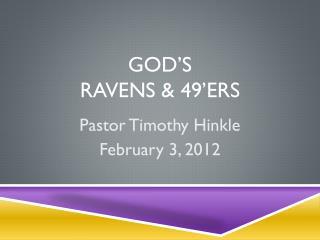 God's  Ravens  & 49'Ers