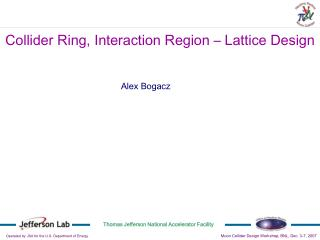 Collider Ring, Interaction Region – Lattice Design