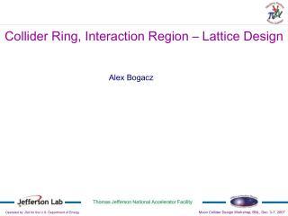 Collider Ring, Interaction Region � Lattice Design
