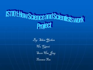 IS1101: How Science and Scientists work Project