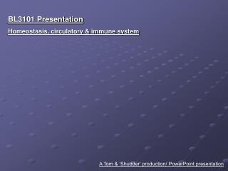 BL3101 Presentation Homeostasis, circulatory & immune system