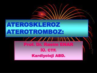 ATEROSKLEROZ ATEROTROMBOZ: