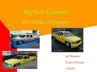 Big Nutz Customz We Make it Happen