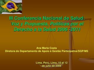 Ana Maria Costa Diretora do Departamento de Apoio à Gestão Participativa/SGP/MS