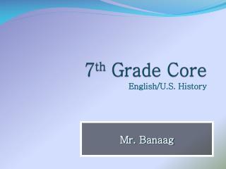 7 th  Grade Core