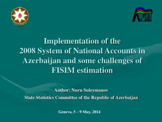 Author: Nuru Suleymanov  State Statistics Committee of the Republic of Azerbaijan