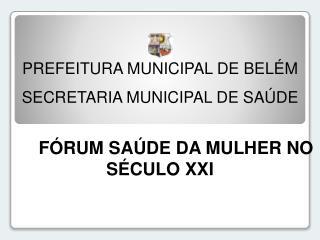 PREFEITURA MUNICIPAL DE BELÉM SECRETARIA MUNICIPAL DE SAÚDE