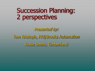 Succession Planning: 2 perspectives