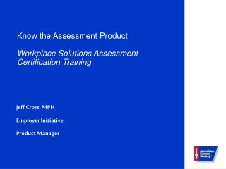 Know the Assessment Product Workplace Solutions Assessment Certification Training