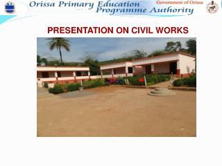 PRESENTATION ON CIVIL WORKS