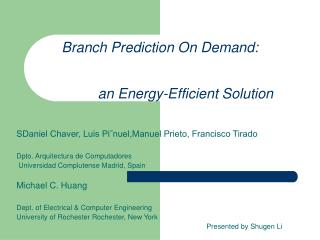 Branch Prediction On Demand:               an Energy-Efficient Solution