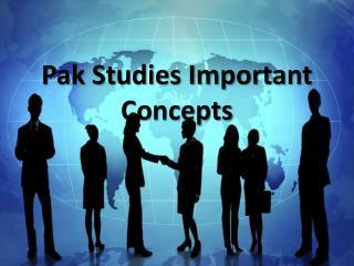 Pak Studies Important Concepts