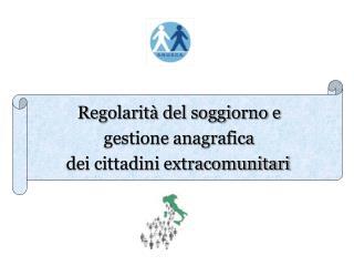 Regolarità del soggiorno e  gestione anagrafica   dei cittadini extracomunitari