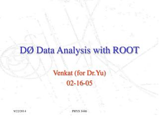 DØ Data Analysis with ROOT