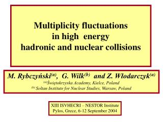 Multiplicity fluctuations  in high  energy  hadronic and nuclear collisions