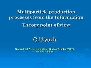 Multiparticle production processes from the Information Theory point of view
