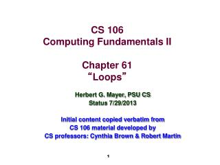 "CS 106 Computing Fundamentals II Chapter 61 "" Loops """