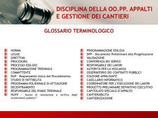 DISCIPLINA DELLA OO.PP. APPALTI E GESTIONE DEI CANTIERI
