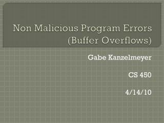 Non Malicious Program Errors Buffer Overflows