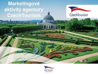 Marketingové aktivity agentury CzechTourism