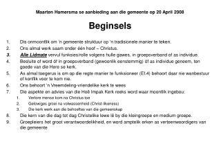 Maarten Hamersma se aanbieding aan die gemeente op 20 April 2008  Beginsels