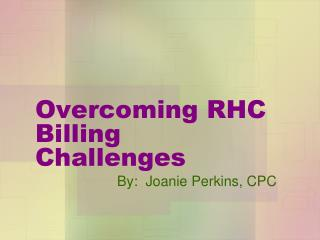 Overcoming RHC Billing Challenges