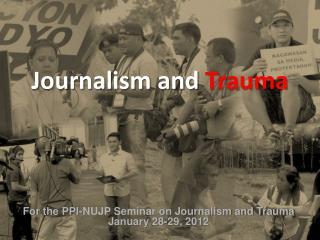 Journalism and  Trauma