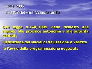 2001 -2005 il NUVV del Friuli Venezia Giulia