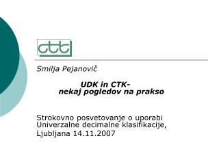 Smilja Pejanovič UDK in CTK- nekaj pogledov na prakso