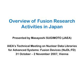 Overview of Fusion Research Activities in Japan