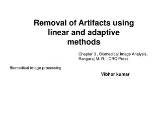 Removal of Artifacts using linear and adaptive methods