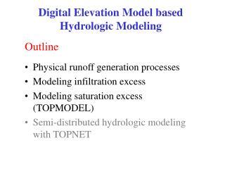 Digital Elevation Model based Hydrologic Modeling