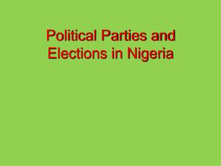 Political Parties and Elections in Nigeria