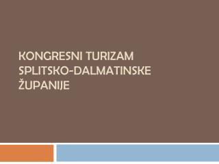 Kongresni turizam  Splitsko-Dalmatinske  �upanije