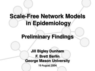 Scale-Free Network Models  in Epidemiology  Preliminary Findings