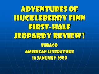 Adventures of huckleberry finn First-half  jeopardy Review