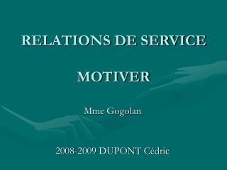 RELATIONS DE SERVICE MOTIVER