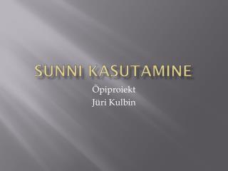 SUNNI KASUTAMINE